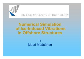 Numerical Simulation of Ice-Induced Vibrations in Offshore Structures