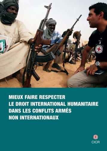 Mieux faire respecter le droit international humanitaire dans