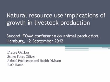 Pierre Gerber - Natural resource use implications on growth - ifoam