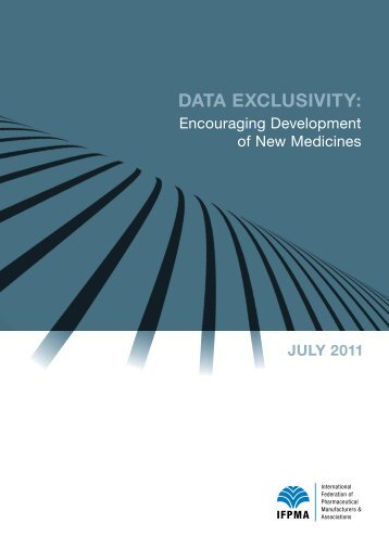 Data Exclusivity: Encouraging Development of New ... - IFPMA