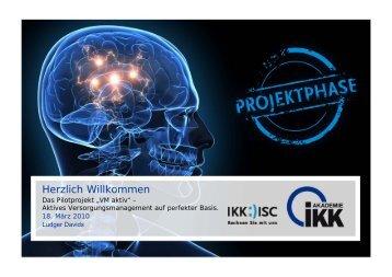 "Versorgungsmanagement - Pilotprojekt ""VM aktiv"" - IKK Akademie"