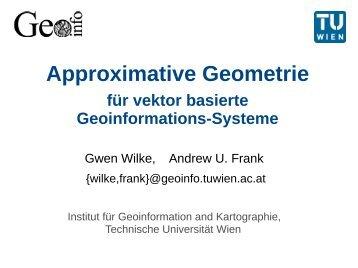 Approximative Geometrie - Institut für Kartographie und Geoinformatik