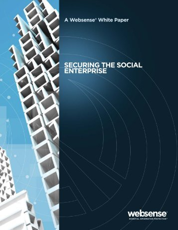 SECURING THE SOCIAL ENTERPRISE - Websense - Insight