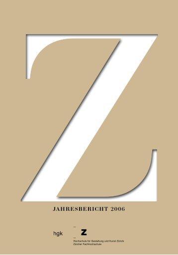Jahresbericht 2006 HGKZ - Zürcher Hochschule der Künste