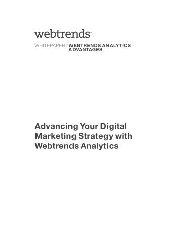 Advancing Your Digital Marketing Strategy with Webtrends Analytics