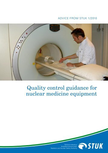 Quality control guidance for nuclear medicine equipment - STUK