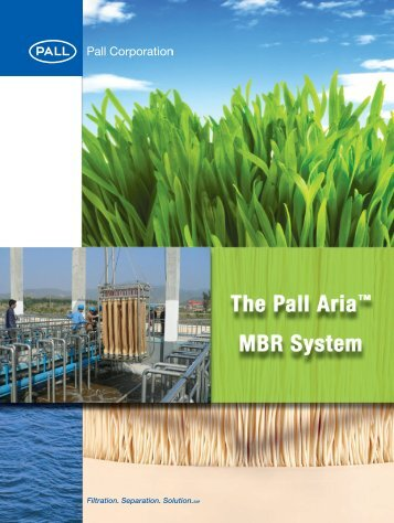 The Pall Aria™ MBR System brochure - Pall Corporation