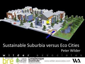 Sustainable Suburbia versus Eco Cities