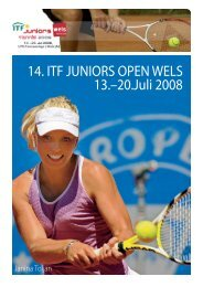 14. ITF JUNIORS OPEN WELS 13.–20.Juli 2008 - Weitere Infos und ...