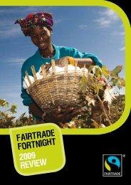 FAIRTRADE FORTNIGHT 2009 REVIEW - The Fairtrade Foundation