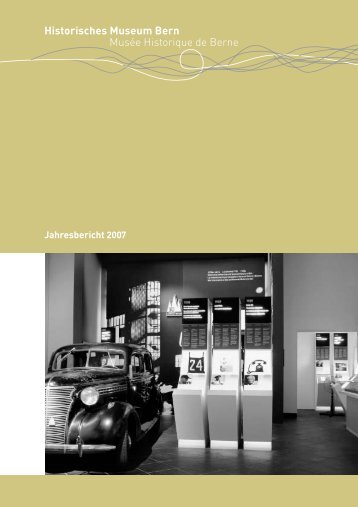 Jahresbericht 2007 Historisches Museum Bern - Bern, Historisches ...