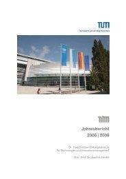 Jahresbericht 2008 | 2009 - und Innovationsmanagement - TUM