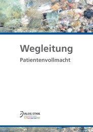 Download Wegleitung zur Vollmacht - Dialog Ethik