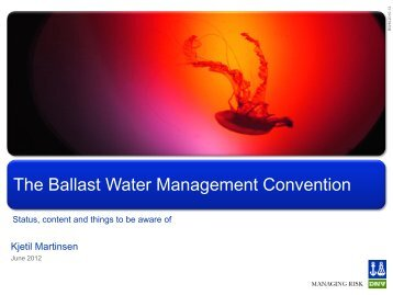 The Ballast Water Management Convention requires - DNV