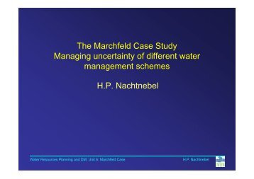 The Marchfeld Case Study Managing uncertainty of different water ...