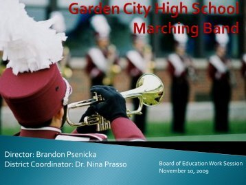 Marching Band Presentation - Garden City Public Schools