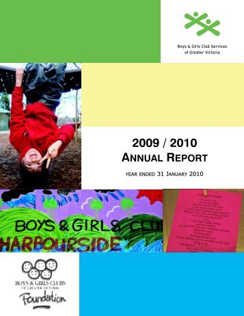 2009 / 2010 ANNUAL REPORT - Boys & Girls Club of Greater Victoria