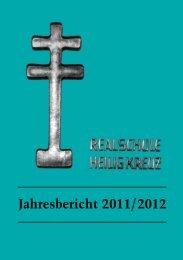 Jahresbericht 2011/2012 - Knabenrealschule Heilig Kreuz