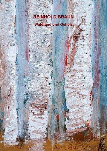 REINHOLD BRAUN Waldrand und Gehölz - Galerie Supper