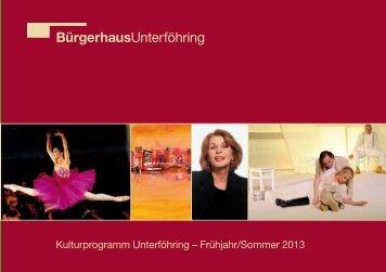 Kulturprogramm 1. Halbjahr 2013 - Gemeinde Unterföhring