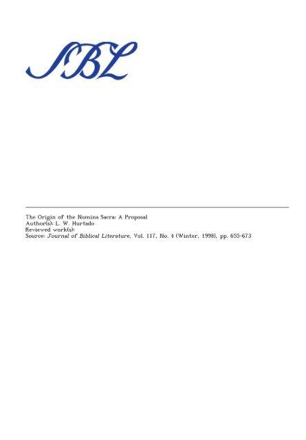 The Origin of the Nomina Sacra: A Proposal Author(s): L. W. Hurtado ...