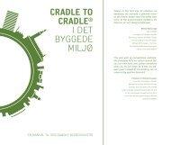 CRADLE TO CRADLE® I DET BYGGEDE MILJØ - Arkitektens Forlag