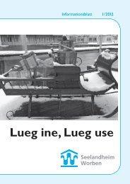 Lueg ine, Lueg use - Seelandheim Worben