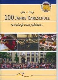 Festschrift anlässlich des 100jährigen Jubiläums - Karlschule