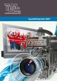 Geschäftsbericht 2007 lm.de s zu. - Thüringer Landesmedienanstalt