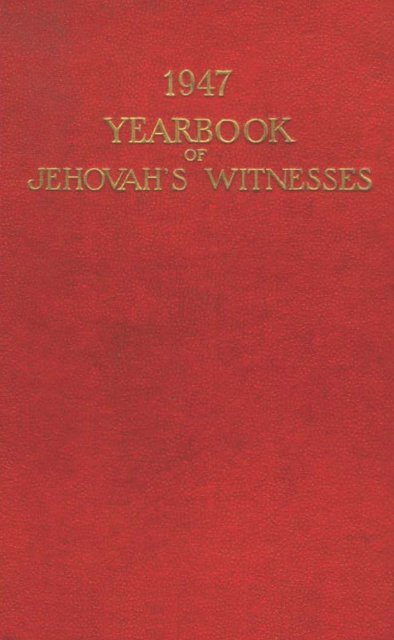 1947 yearbook - Watchtower Archive