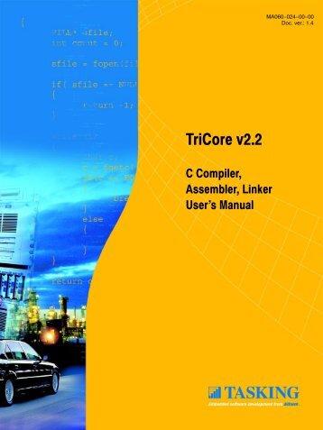 TriCore C Compiler, Assembler, Linker User's Manual - Tasking