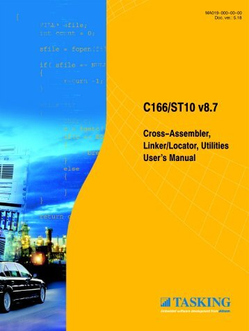 C166/ST10 Cross-Assembler, Linker/Locator, Utilities ... - Tasking