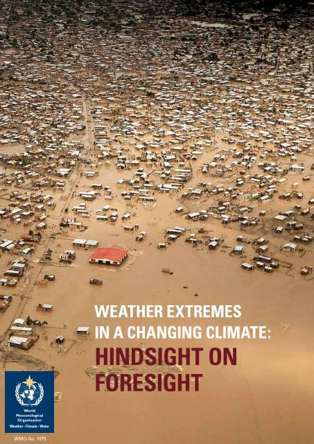 Weather extremes in a changing climate - WMO