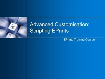 Advanced Customisation: Scripting EPrints