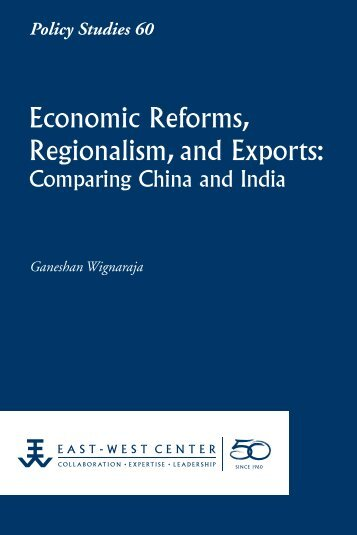Economic Reforms, Regionalism, and Exports ... - East-West Center