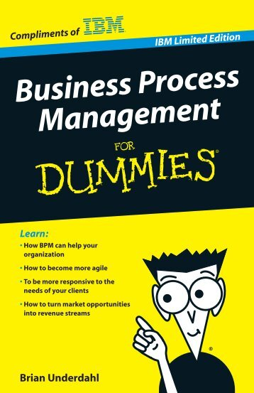 Business Process Management For Dummies, IBM Limited Edition