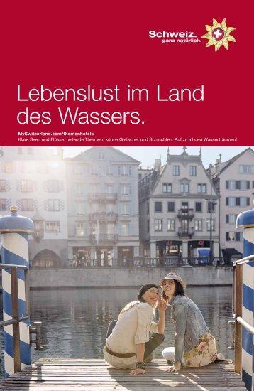 MySwitzerland.com/themenhotels Klare Seen und Flüsse, heilende ...