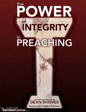 Dean Shriver's The Power of Integrity in Preaching - Sermon Central