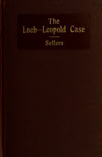 The Loeb-Leopold case - The Clarence Darrow Collection