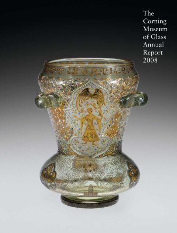 The Corning Museum of Glass Annual Report 2008