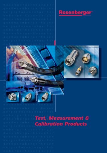 Test, Measurement & Calibration Products - Rosenberger of North ...