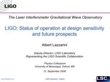 LIGO status and results from recent science runs Albert Lazzarini ...