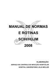 MANUAL DE NORMAS E ROTINAS SCIH/HUJM 2008 - UFMT