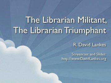 The Librarian Militant, The Librarian Triumphant