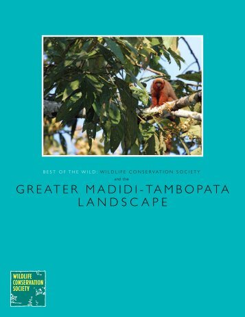 greater madidi-tambopata landscape - Wildlife Conservation Society