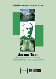 Julius Trip - Leben und Werk - des Zentrums für Gartenkunst und ...