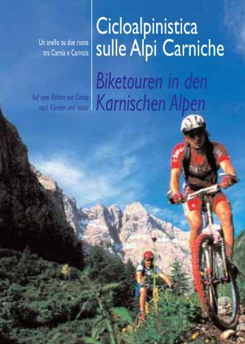 Cicloalpinistica sulle Alpi Carniche Biketouren in den ... - Il Bearc
