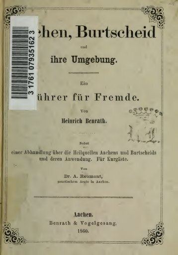 Aachen, Burtscheid und ihre Umgebung; ein Fhrer fr Fremde. Nebst ...