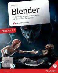 Blender - Ihr Einstieg in die proffessionelle 3D-Grafik und Animation ...