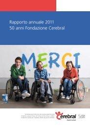 Rapporto annuale 2011 50 anni Fondazione Cerebral